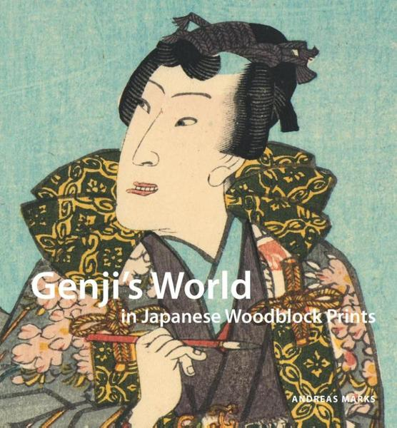 Genji's world in Japanese woodblock prints - Andreas Marks (ISBN 9789004233539)