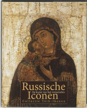 Russische Iconen - Ferenc Toth, Christel Toth, Desirée Krikhaar (ISBN 9789061096122)